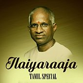 Play & Download Ilaiyaraaja Tamil Special by Various Artists | Napster