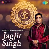 Play & Download Bhakti Ki Dhun With Jagjit Singh by Jagjit Singh | Napster
