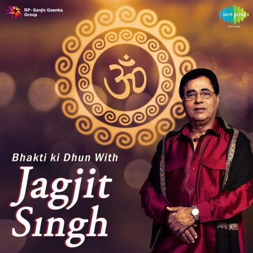 Play & Download Bhakti Ki Dhun With Jagjit Singh by Jagjit Singh | Napster