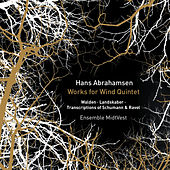 Play & Download Hans Abrahamsen: Works & Transcriptions for Wind Quintet by Ensemble MidtVest | Napster