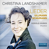 Schumann & Ullmann: Vocal Works by Christina Landshamer