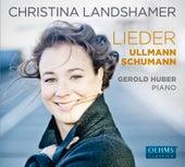 Schumann & Ullmann: Vocal Works by Christina Landshamer