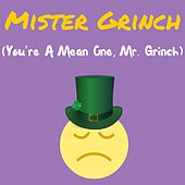Mister Grinch (You're a Mean One, Mr. Grinch) by Allan Sherman