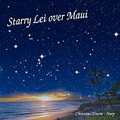 Play & Download Starry Lei over Maui (Ka Lei Hoku O Maui) by Christina Tourin | Napster