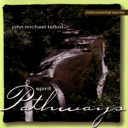 Spirit Pathways by John Michael Talbot