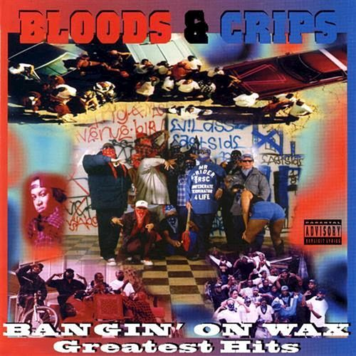 Play & Download Bangin' on Wax (Greatest Hits) by Bloods & Crips | Napster