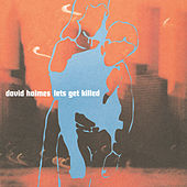 Let's Get Killed by David Holmes