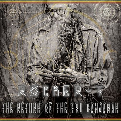 Return of the Tru Ganjaman by Rocker-T
