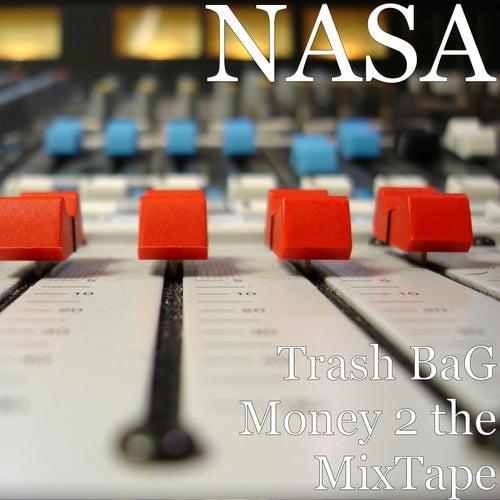 Trash Bag Money 2 the MixTape by NASA