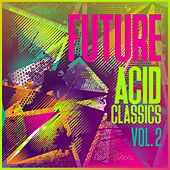 Future Acid Classics, Vol. 2 by Various Artists