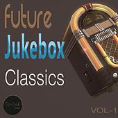 Play & Download Future Jukebox Classics, Vol. 1 by Various Artists | Napster