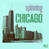 Play & Download Spinning Chicago, Vol. 2 by Various Artists | Napster