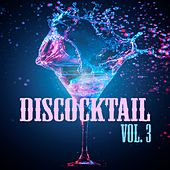 Play & Download Discocktail, Vol. 3 by Various Artists | Napster