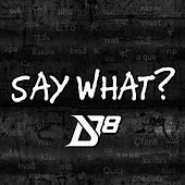 Say What by District 78