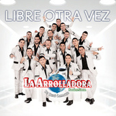 Libre Otra Vez by La Arrolladora Banda El Limon
