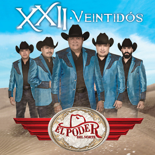 Play & Download XXII - Veintidós by El Poder Del Norte | Napster
