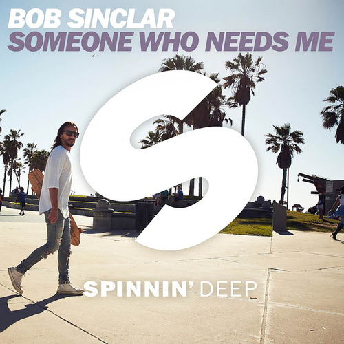 Someone Who Needs Me von Bob Sinclar