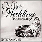 Play & Download Celtic Wedding Processional by Nicholas Gunn | Napster