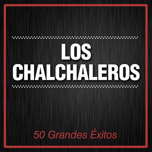 Play & Download 50 Grandes Éxitos by Los Chalchaleros | Napster