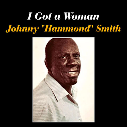 Play & Download I Got a Woman by Johnny
