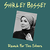 Reach for the Stars by Shirley Bassey
