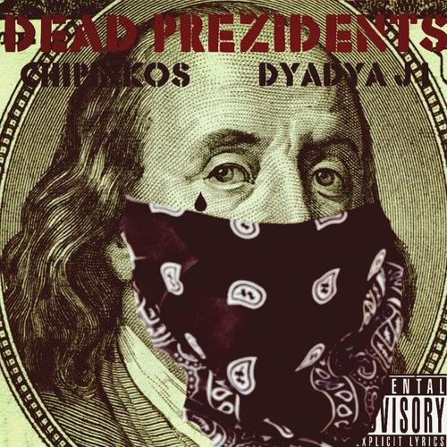 Dead Prezidents by Dyadya Ji