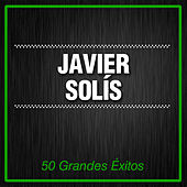 Play & Download 50 Grandes Éxitos by Javier Solis | Napster