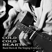 Play & Download Cold Cold Heart by The Singing Cowboys | Napster