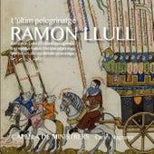 Play & Download Ramon Llull. L'últim pelegrinatge by Various Artists | Napster