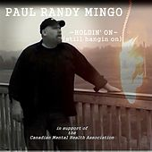 Play & Download Holdin' On (Still Hangin' On) by Paul Randy Mingo | Napster