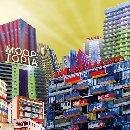 Play & Download M.O.O.P.Topia by Moop Mama | Napster