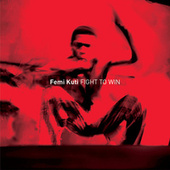 Play & Download Fight To Win by Femi Kuti | Napster