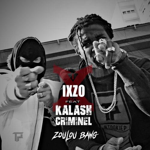 Zoulou Bang de Ixzo