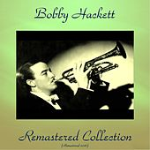 Bobby Hackett Remastered Collection (All Tracks Remastered 2016) by Bobby Hackett