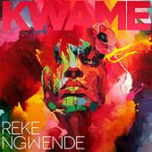 Play & Download Reke Ngwende by Kwame | Napster