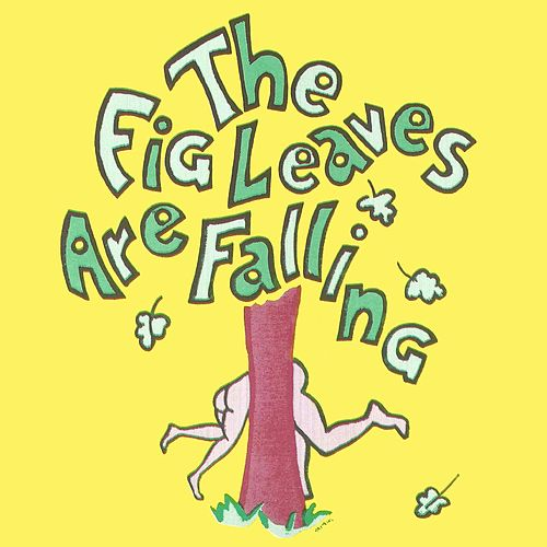 Play & Download The Fig Leaves Are Falling: The Broadway Musical by Allan Sherman | Napster