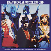 Play & Download Digging the Underground by Transglobal Underground | Napster