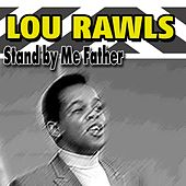 Stand by Me Father von Lou Rawls