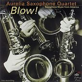 Blow! by Aurelia Saxophone Quartet