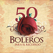 Play & Download Los 50 Mejores Boleros by Various Artists | Napster