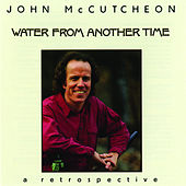 Water From Another Time by John McCutcheon