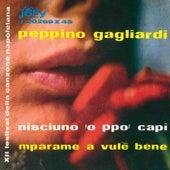 Play & Download Nisciuno 'o ppo' capì - Mparame a vulè bene by Peppino Gagliardi | Napster