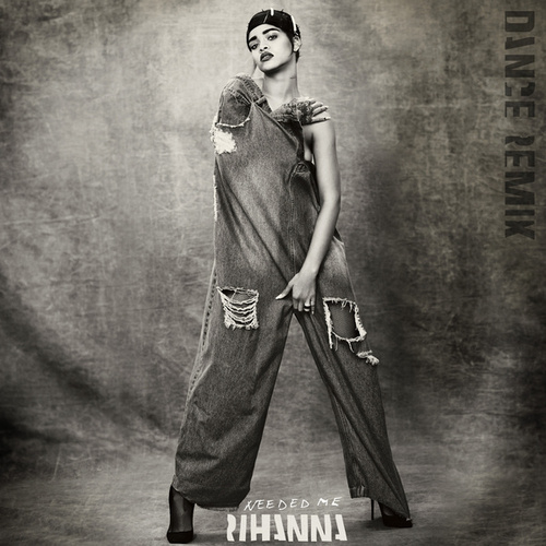 Needed Me (Dance Remix) de Rihanna