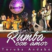 Play & Download Rumba Con Amor by Yoruba Andabo | Napster