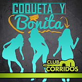 Club Corridos Presenta: Coqueta y Bonita by Various Artists