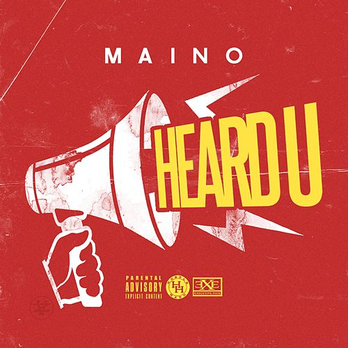 Heard U - Single by Maino
