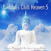 Buddha's Chill Heaven 5 - Asian Moments for Your Living Room by Various Artists