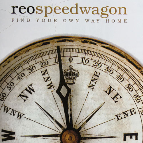 Play & Download Find Your Own Way Home by REO Speedwagon | Napster
