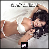 Play & Download Crazy Minimal by Various Artists | Napster