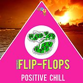 Play & Download Positive Chill - EP by Various Artists | Napster